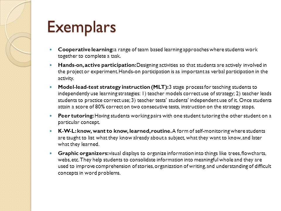 Exemplars Cooperative learning: a range of team based learning approaches where students work together to complete a task.