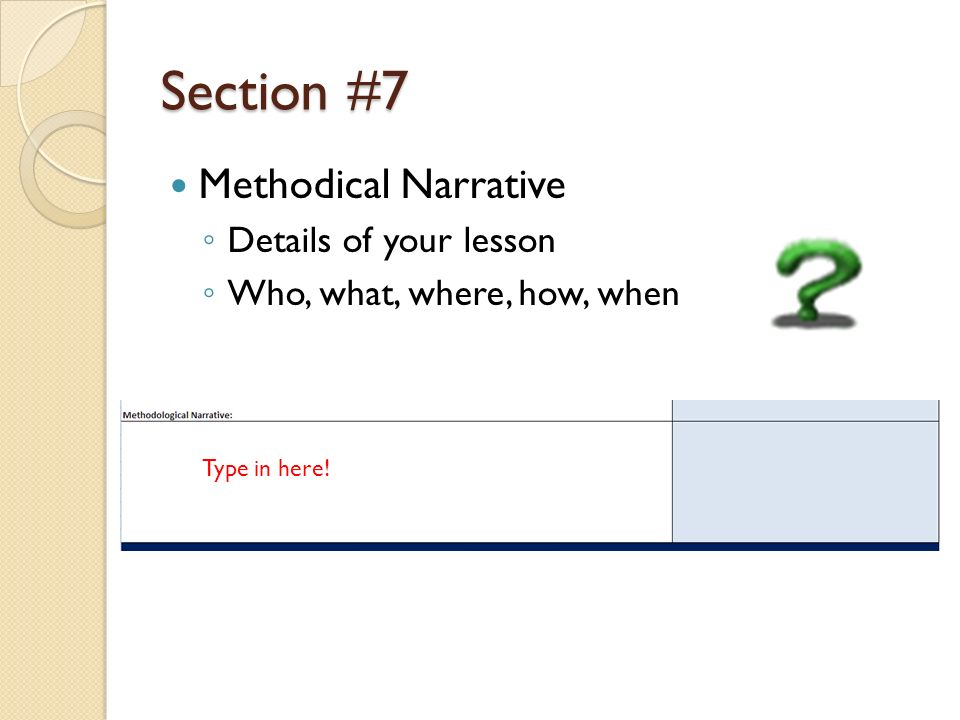 Section #7 Methodical Narrative Details of your lesson