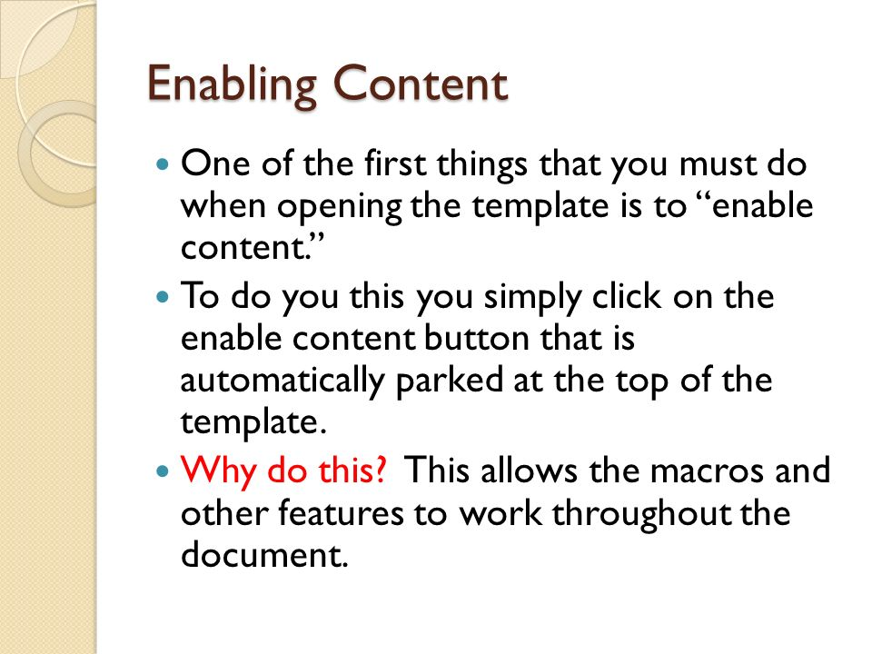 Enabling Content One of the first things that you must do when opening the template is to enable content.