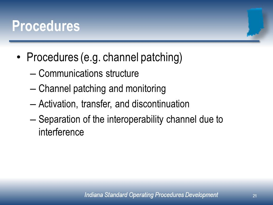 Procedures Procedures (e.g. channel patching) Communications structure