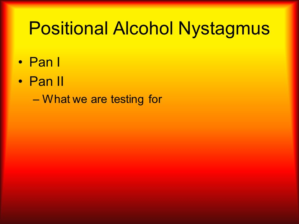 Positional Alcohol Nystagmus