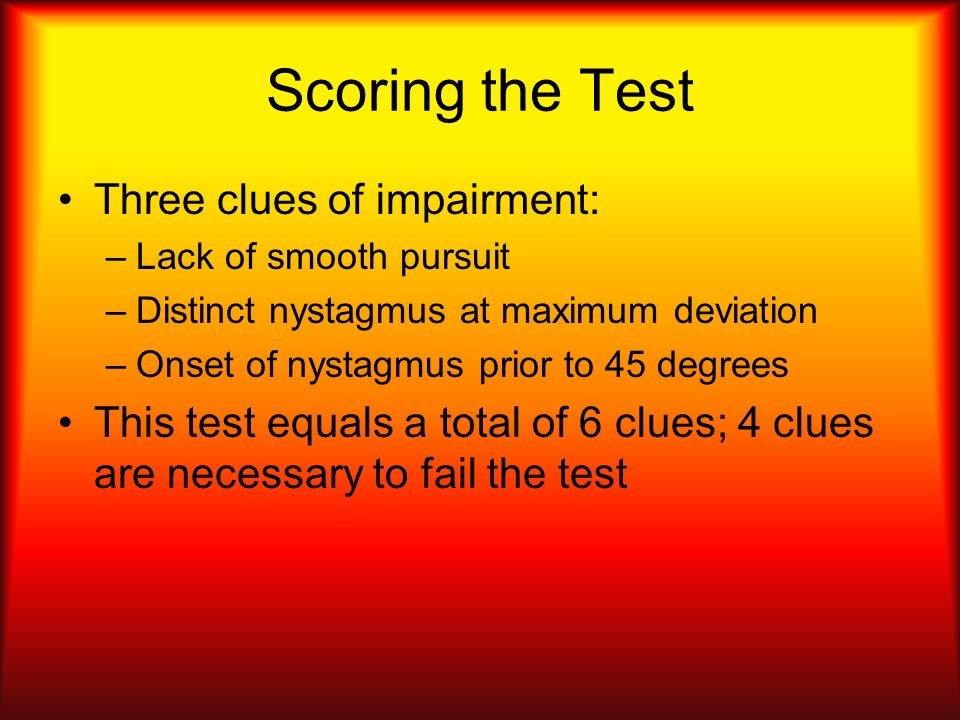 Scoring the Test Three clues of impairment: