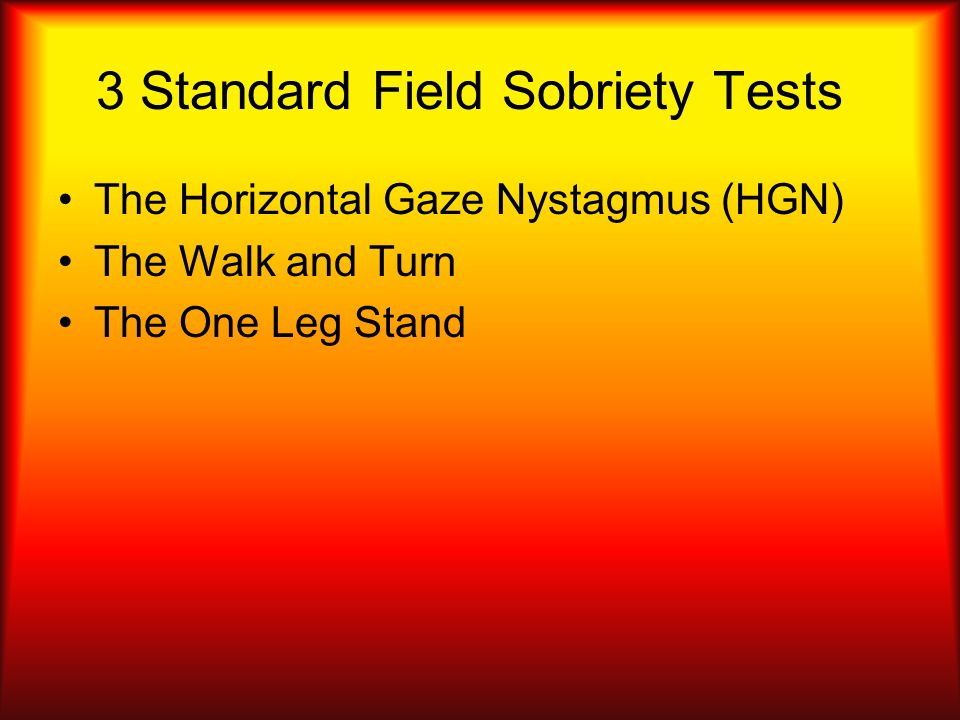 3 Standard Field Sobriety Tests