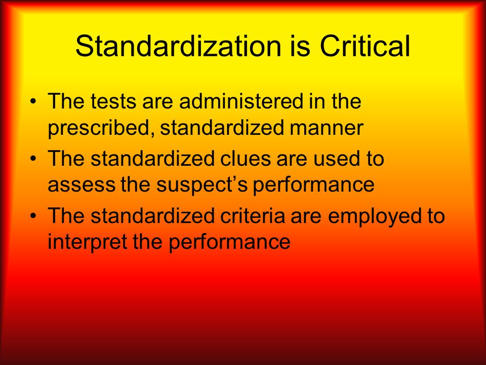 Standardization is Critical