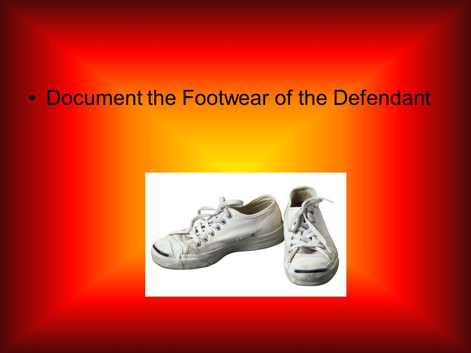 Document the Footwear of the Defendant