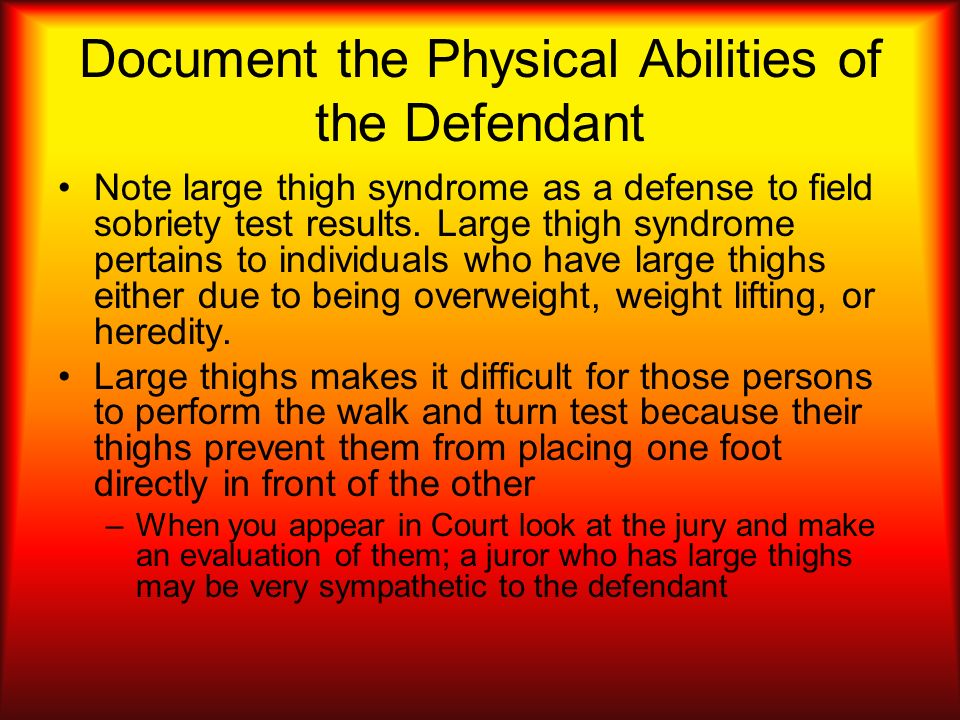 Document the Physical Abilities of the Defendant