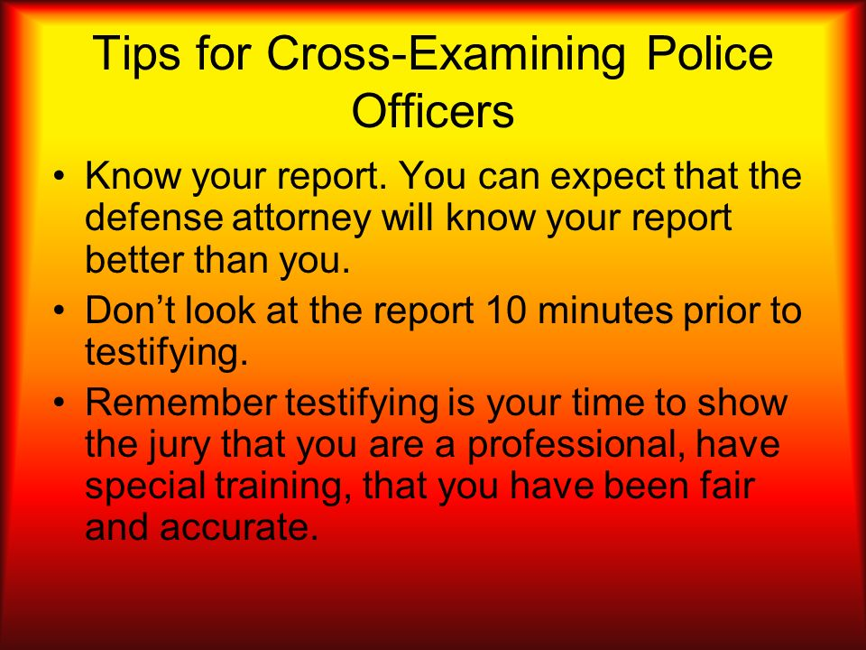Tips for Cross-Examining Police Officers