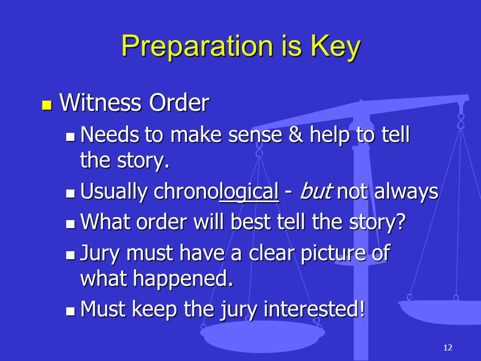 Preparation is Key Witness Order
