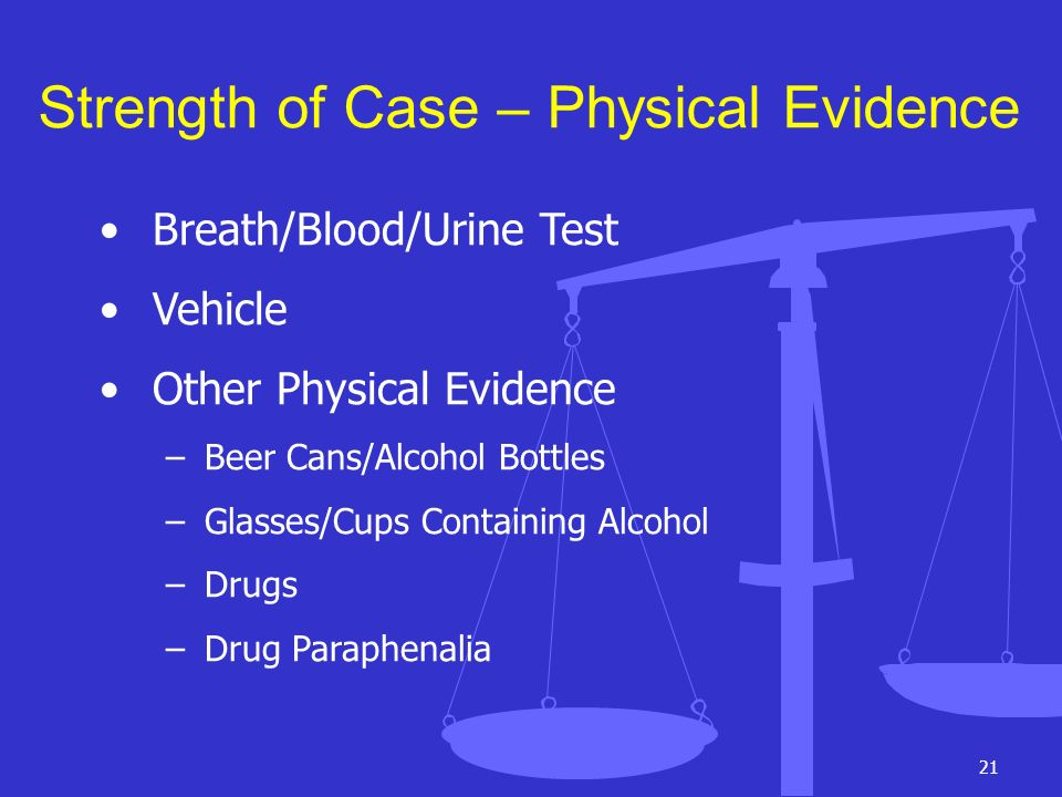 Strength of Case – Physical Evidence