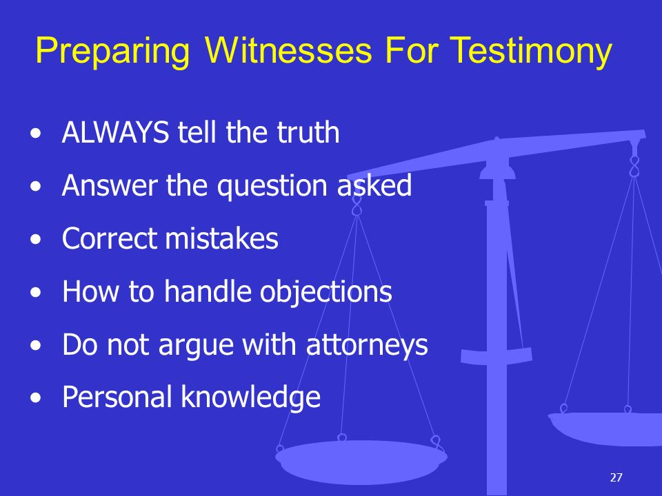 Preparing Witnesses For Testimony