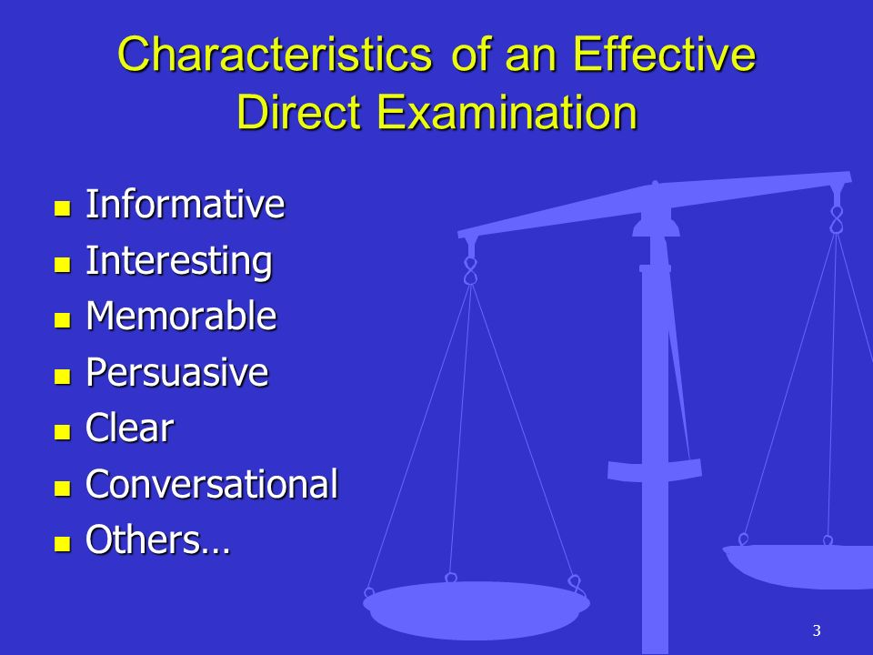 Characteristics of an Effective Direct Examination