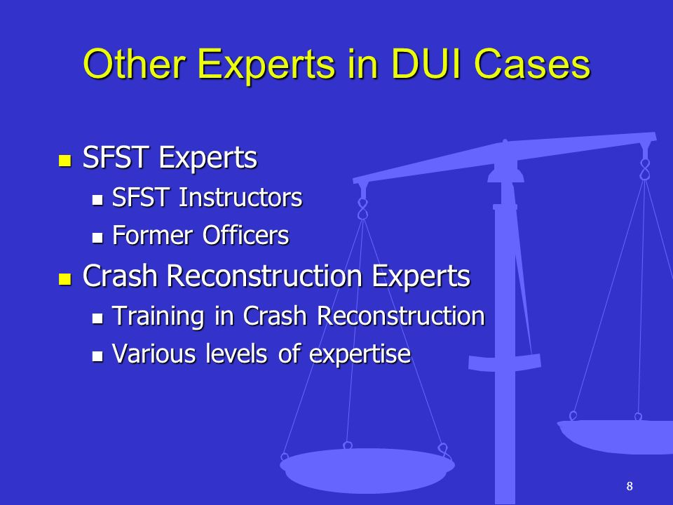 Other Experts in DUI Cases