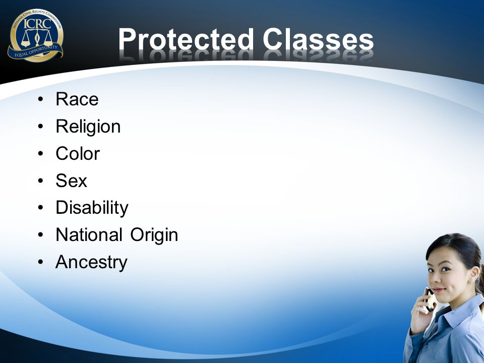 Protected Classes Race Religion Color Sex Disability National Origin