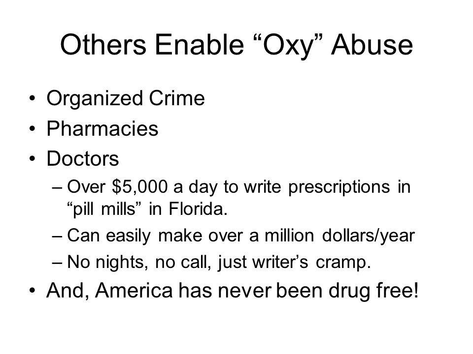 Others Enable Oxy Abuse