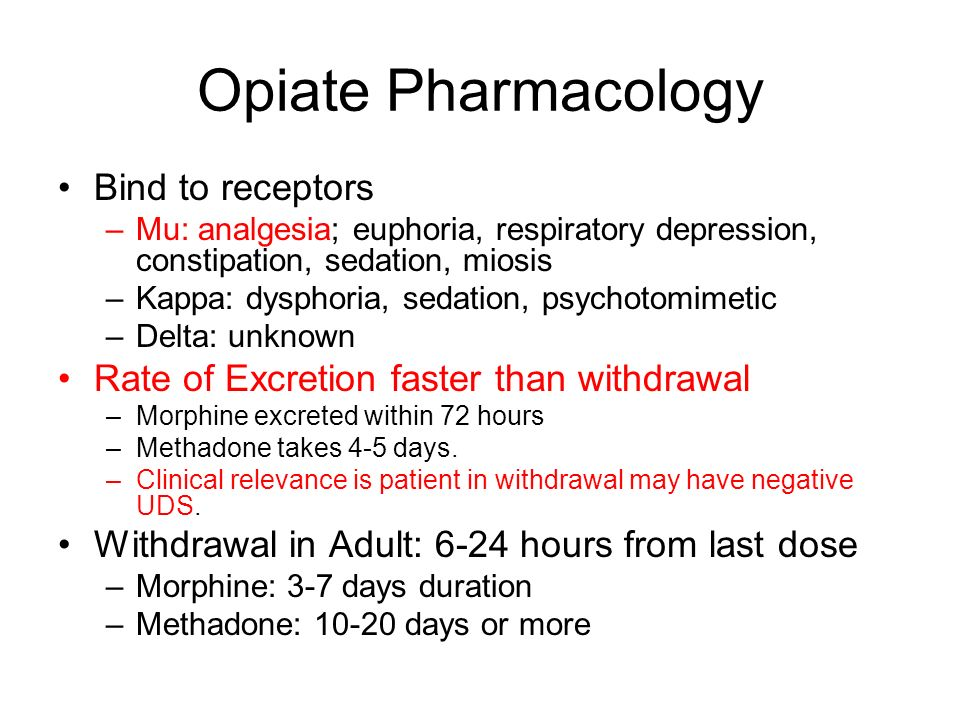Opiate Pharmacology Bind to receptors