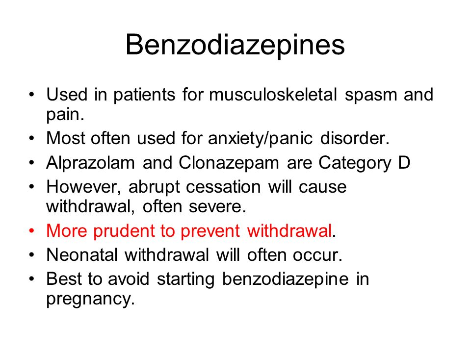 Benzodiazepines Used in patients for musculoskeletal spasm and pain.