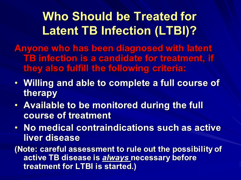 Who Should be Treated for Latent TB Infection (LTBI)
