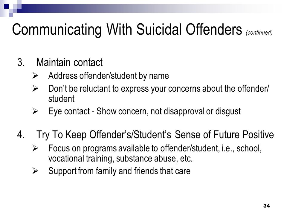 Communicating With Suicidal Offenders (continued)