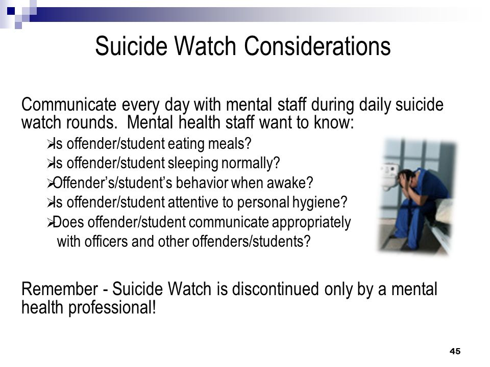 Suicide Watch Considerations