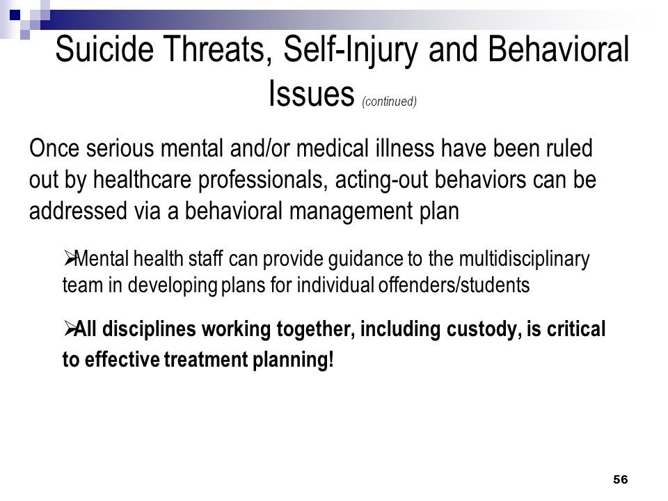 Suicide Threats, Self-Injury and Behavioral Issues (continued)