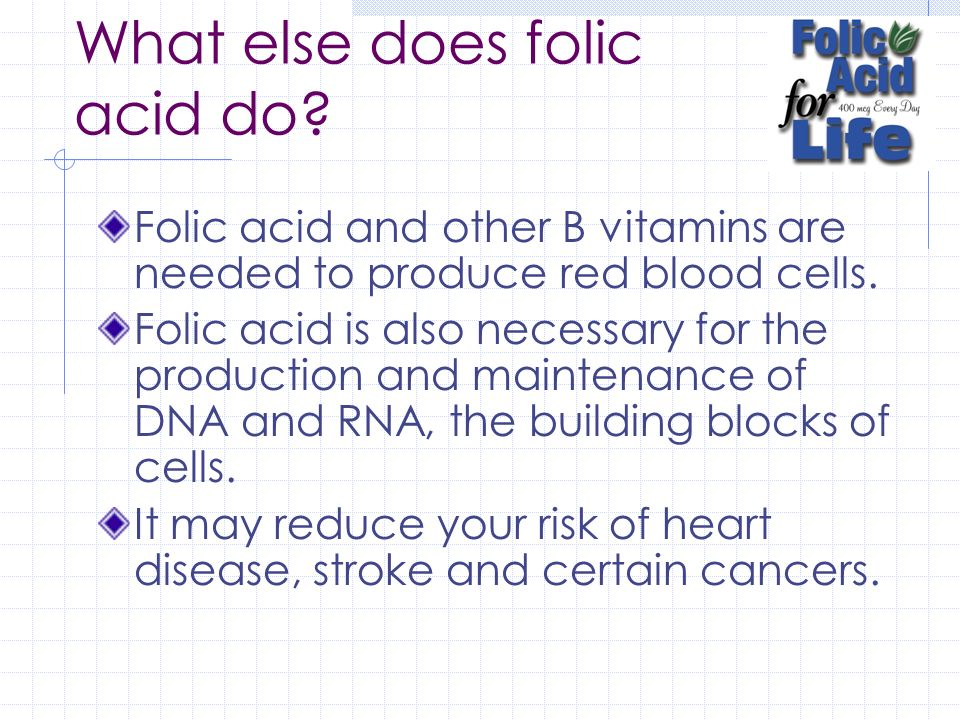 What else does folic acid do