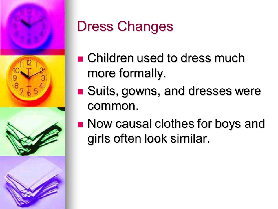 Dress Changes Children used to dress much more formally.