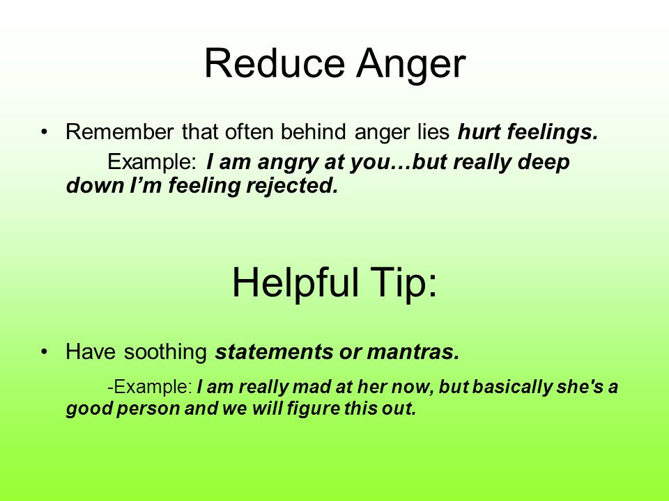 Reduce Anger Helpful Tip: