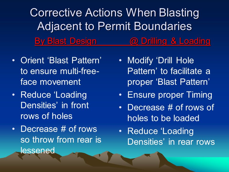 Corrective Actions When Blasting Adjacent to Permit Boundaries By Blast Design @ Drilling & Loading