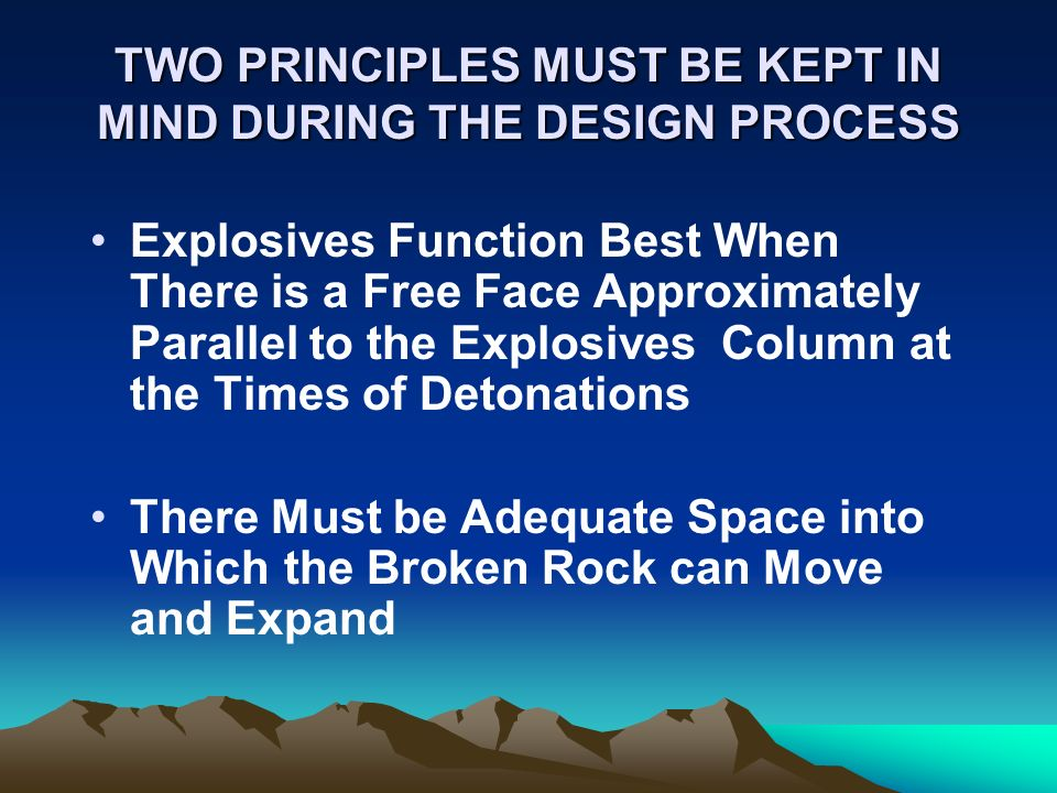 TWO PRINCIPLES MUST BE KEPT IN MIND DURING THE DESIGN PROCESS