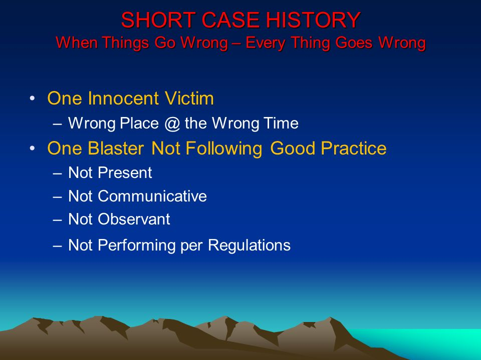 SHORT CASE HISTORY When Things Go Wrong – Every Thing Goes Wrong