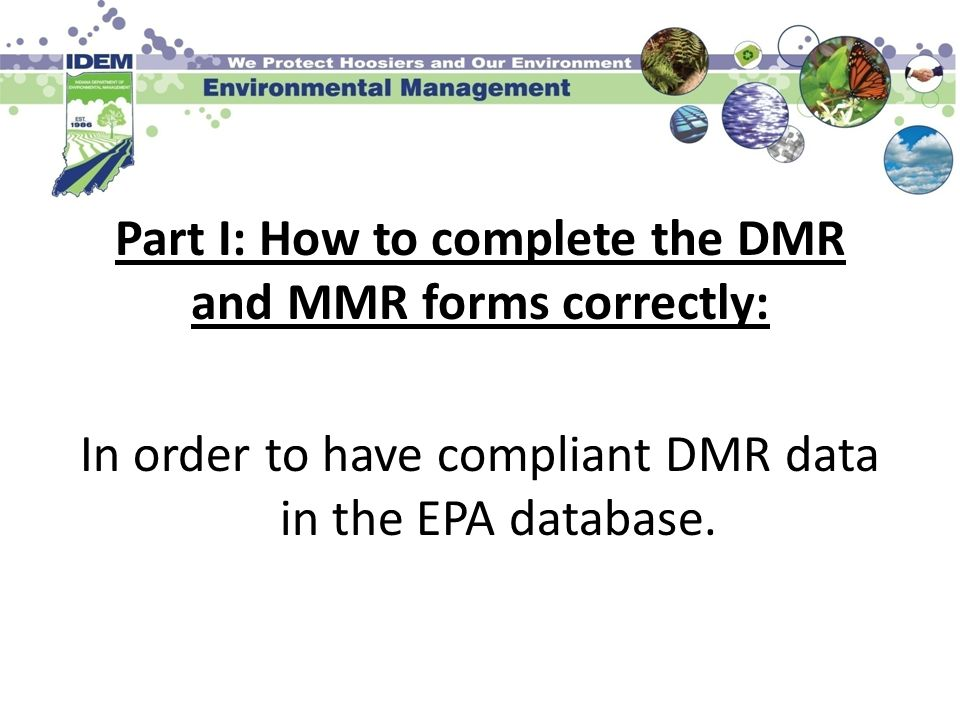 Part I: How to complete the DMR and MMR forms correctly: