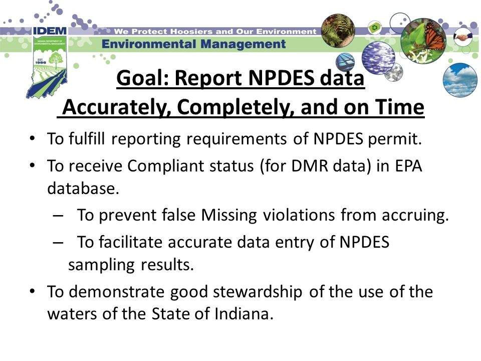 Goal: Report NPDES data Accurately, Completely, and on Time