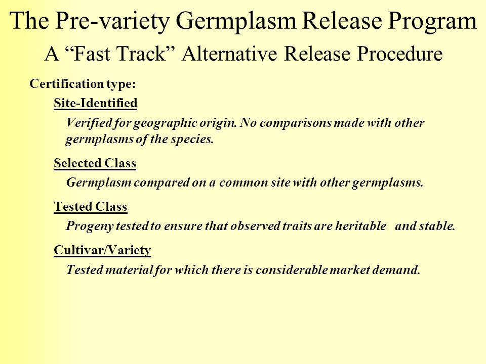 The Pre-variety Germplasm Release Program A Fast Track Alternative Release Procedure
