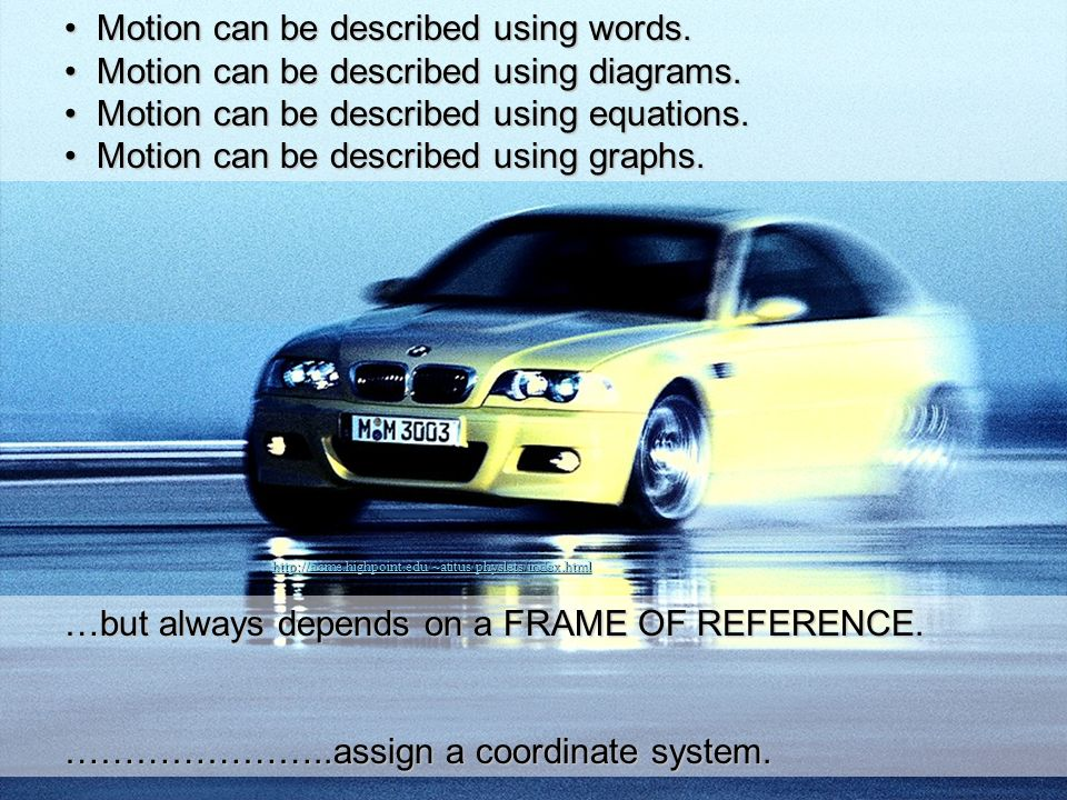 Motion can be described using words.