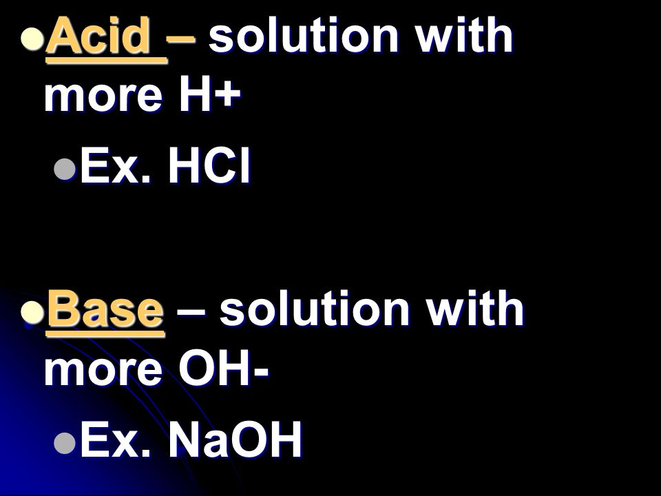 Acid – solution with more H+