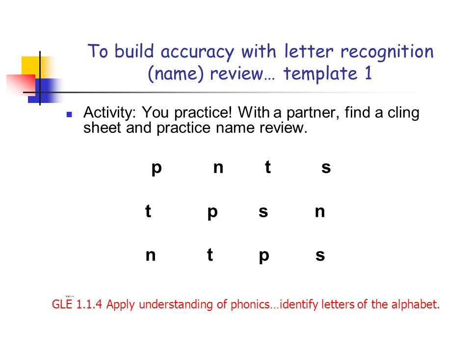 To build accuracy with letter recognition (name) review… template 1