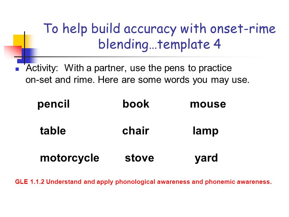 To help build accuracy with onset-rime blending…template 4