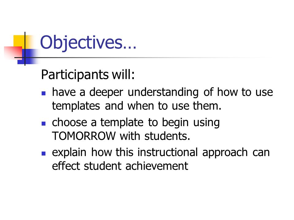 Objectives… Participants will: