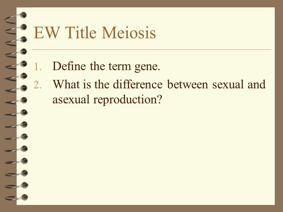 EW Title Meiosis Define the term gene.