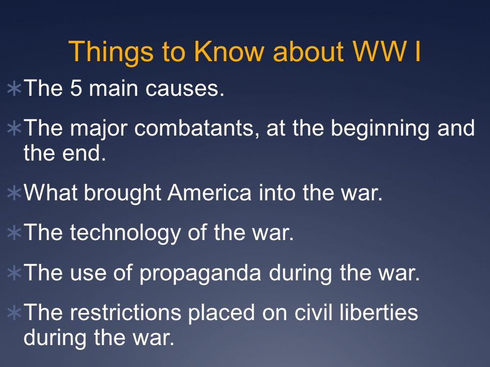 Things to Know about WW I