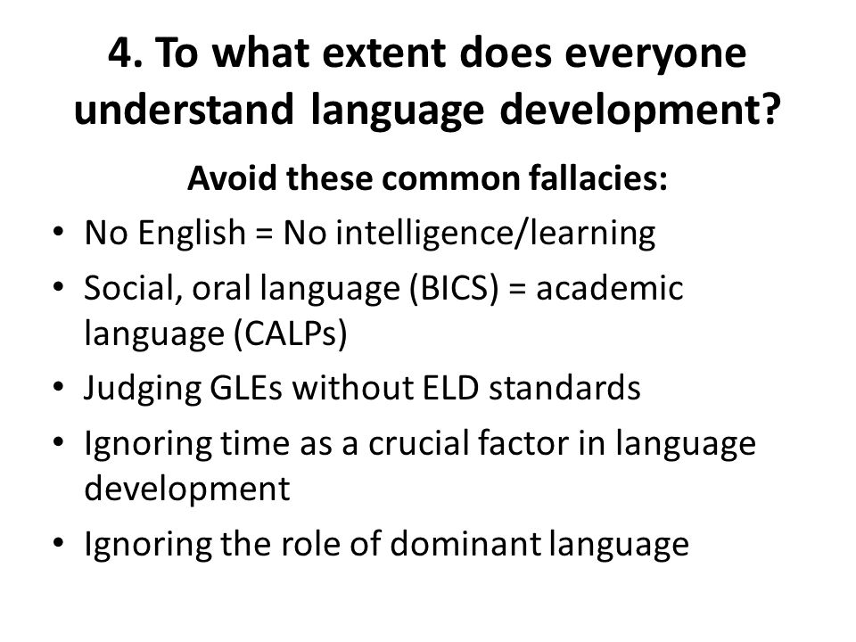 4. To what extent does everyone understand language development
