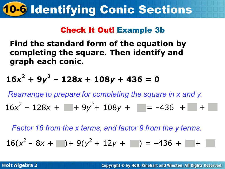 Check It Out! Example 3b Find the standard form of the equation by completing the square. Then identify and graph each conic.