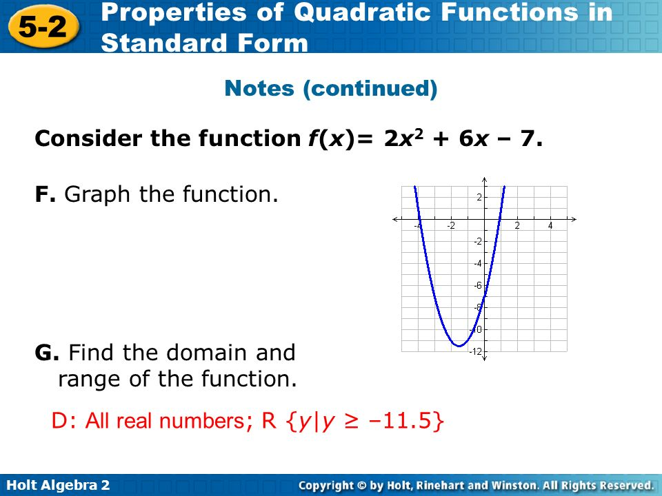 Notes (continued) Consider the function f(x)= 2x2 + 6x – 7. F. Graph the function. G. Find the domain and range of the function.