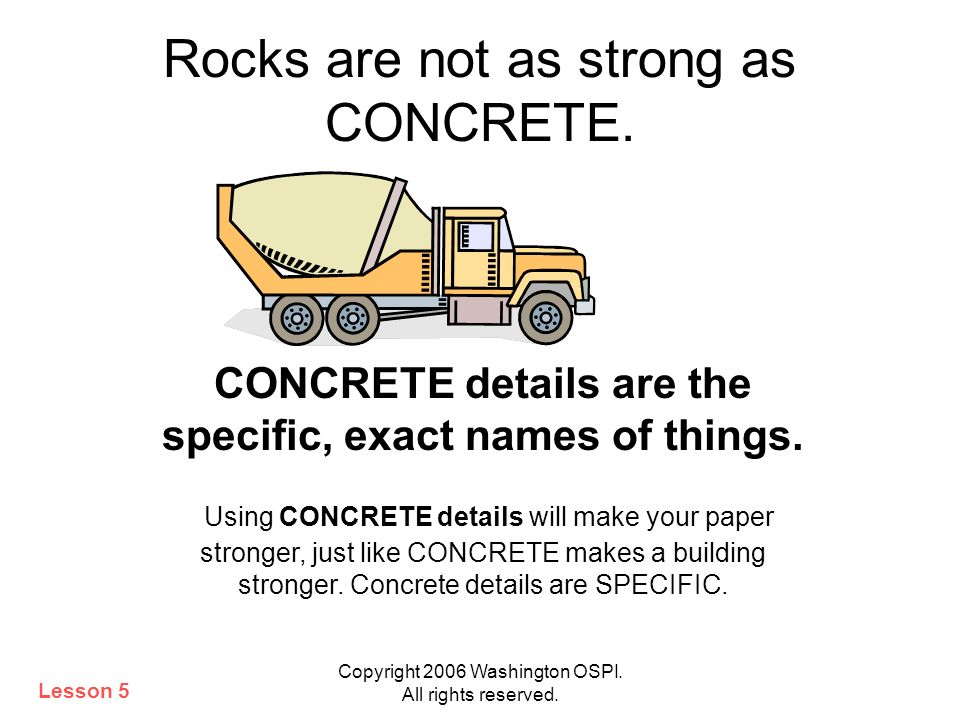 Rocks are not as strong as CONCRETE.