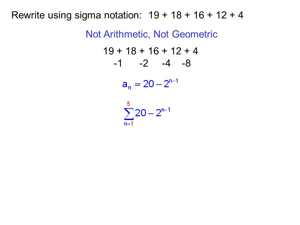 Rewrite using sigma notation: 19 + 18 + 16 + 12 + 4