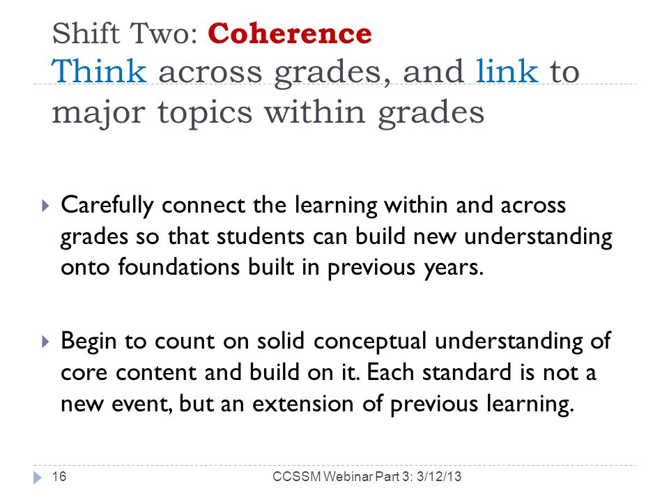 Shift Two: Coherence Think across grades, and link to major topics within grades