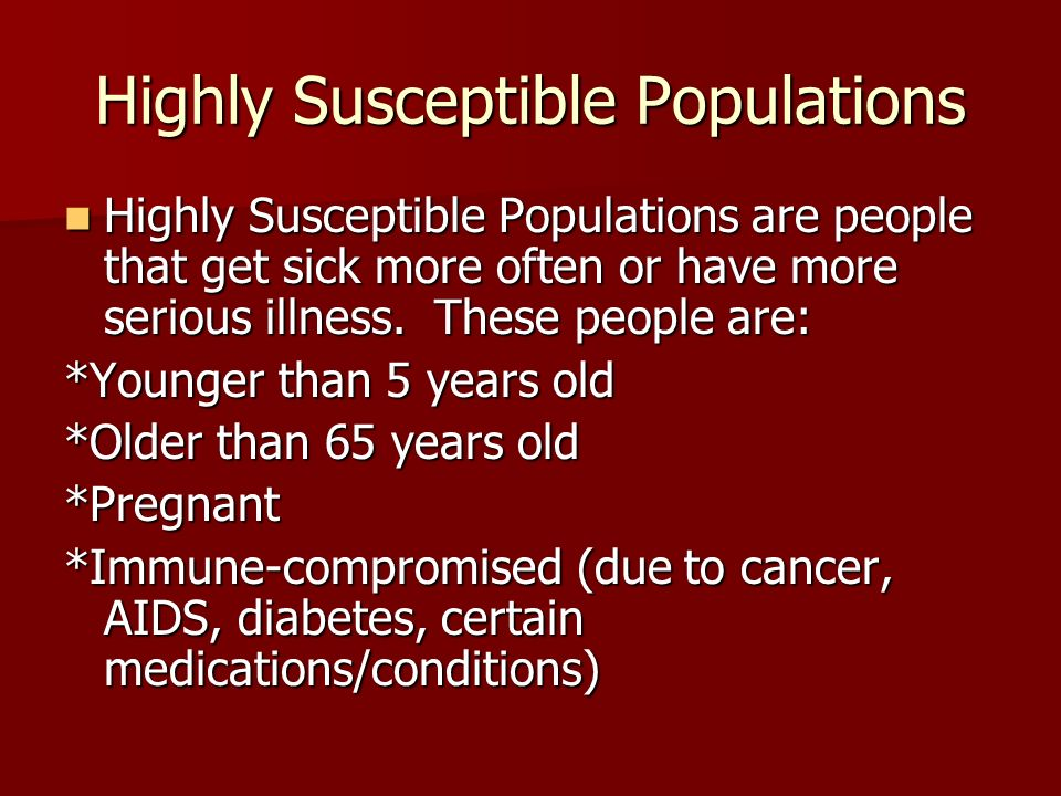 Highly Susceptible Populations