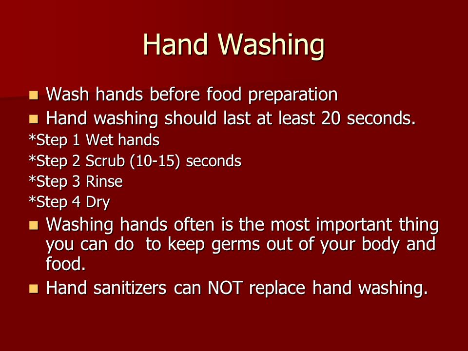 Hand Washing Wash hands before food preparation