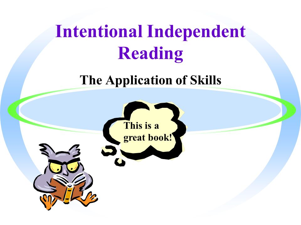 Intentional Independent Reading