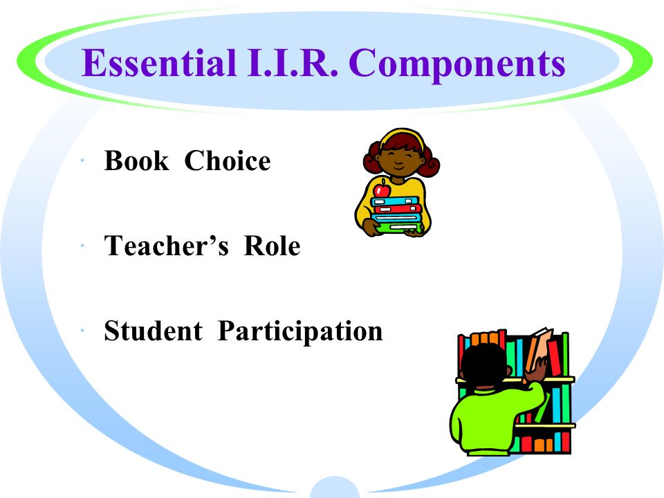 Essential I.I.R. Components